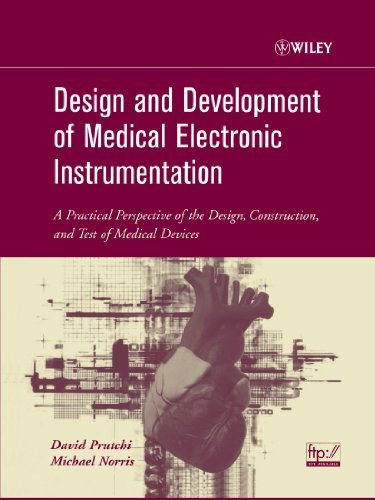 Design and Development of Medical Electronic Instrumentation: A Practical Perspective of the Design, Construction, and Test of Medical Devices by David Prutchi (2004-11-08)