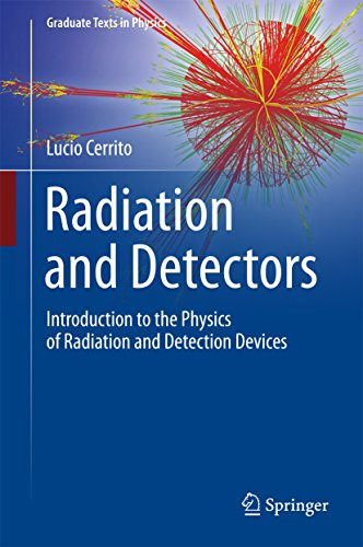 Radiation and Detectors: Introduction to the Physics of Radiation and Detection Devices (Graduate Texts in Physics) (English Edition)