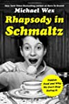 Rhapsody in Schmaltz: Yiddish Food an...