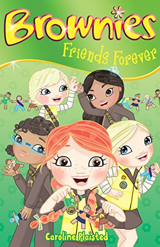 Friends Forever: 4 (Brownies) by Plaisted, C. A. (2009) Paperback