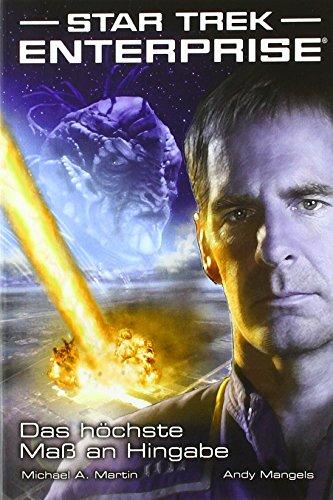 Star Trek Enterprise 1: Das höchste Maß an Hingabe