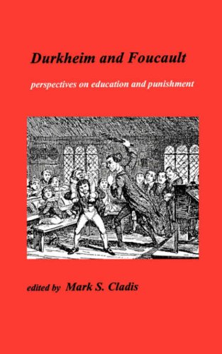 Durkheim and Foucault: Perspectives on Education and Punishment: Perspectives in Education and Punishment (Studies in Progessive Halakhah, 4)