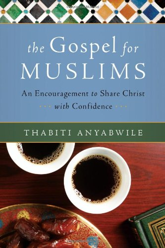 By Anyabwile, Thabiti [ [ The Gospel for Muslims: An Encouragement to Share Christ with Confidence [ THE GOSPEL FOR MUSLIMS: AN ENCOURAGEMENT TO SHARE CHRIST WITH CONFIDENCE BY Anyabwile, Thabiti ( Author ) Mar-17-2010 ] ] Mar-2010[ Paperback ]