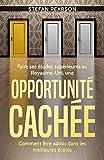 Faire ses études supérieures au Royaume-Uni, une opportunité cachée: Comment être admis dans les meilleures écoles (French Edition)