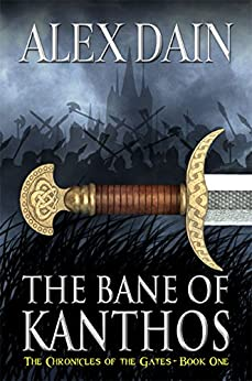 The Bane of Kanthos (The Chronicles of the Gates Book 1) (English Edition) di [Dain, Alex]