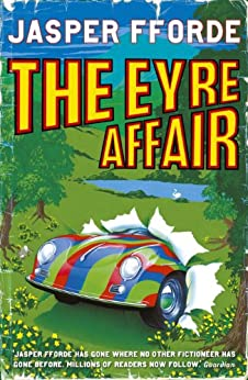 The Eyre Affair: Thursday Next Book 1 by [Fforde, Jasper]