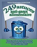 249 astuces anti-gaspi alimentaire (Version photos noir et blanc): Votre poubelle, la planete, et surtout votre porte…