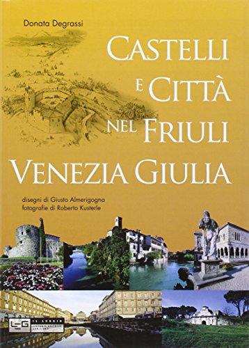 Castelli e città nel Friuli Venezia Giulia di Donata Degrassi