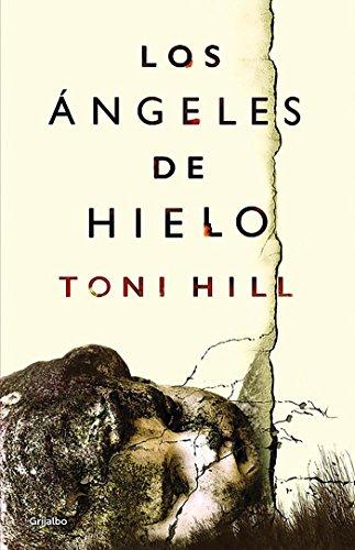 Los ángeles de hielo (Novela de intriga) por Toni Hill