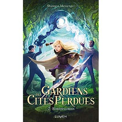 Gardiens des Cités perdues - tome 7 Réminiscences (07)