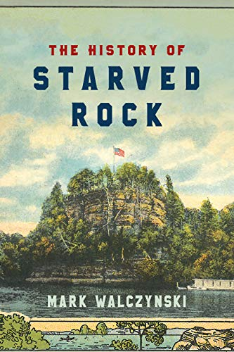 The History of Starved Rock (English Edition)