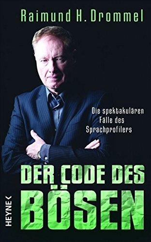 Der Code des B??sen: Die spektakul??ren F??lle des Sprachprofilers by Raimund H. Drommel (2011-03-14)
