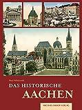 Das historische Aachen