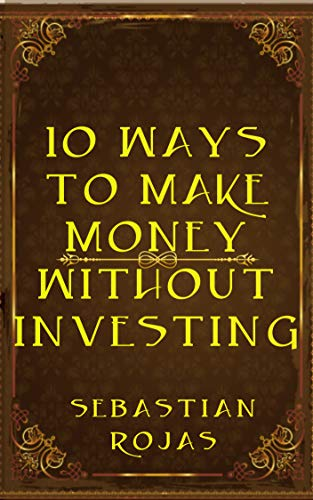 10 ways to make money without investing (English Edition)
