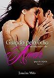 GUIADO PELO ÓDIO AO ENCONTRO DO AMOR (Portuguese Edition)