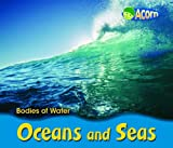Oceans and Seas (Bodies of Water) by Cassie Mayer (2008-04-10)