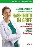 Hashimoto im Griff: Endlich beschwerdefrei mit der richtigen Behandlung