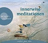 Innerwise Meditationen: Mutter Erde