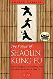The Power of Shaolin Kung Fu: Harness the Speed and Devastating Force of Jow Ga Kung Fu