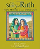 Image de The Story of Ruth: Twelve Moments in Every Woman's Life