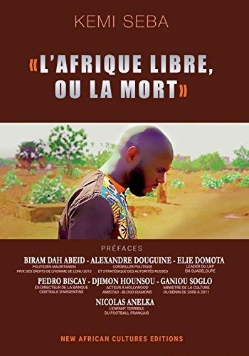 L'Afrique libre ou la mort par Kemi Seba