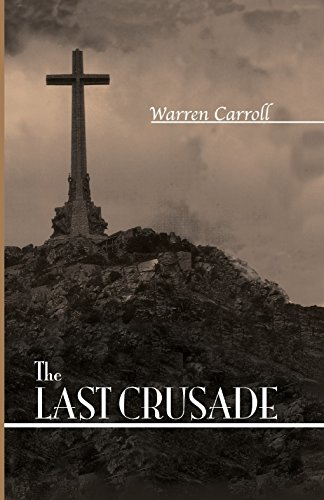 The Last Crusade por Warren H. Carroll