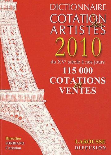 Dictionnaire Cotation des artistes 2010 par Christian Sorriano