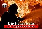 Die Feuerwehr. U.S. Firefighter im Einsatz (Wandkalender 2019 DIN A2 quer): Spannende Bilder von mutigen Einsätzen der Feuerwehr (Geburtstagskalender, 14 Seiten ) (CALVENDO Menschen)