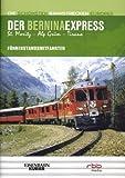 Bernina-Express,der:St.Moritz-Tirano [Import allemand]