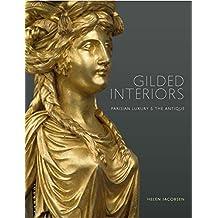 Gilded Interiors: Parisian Luxury & the Antique