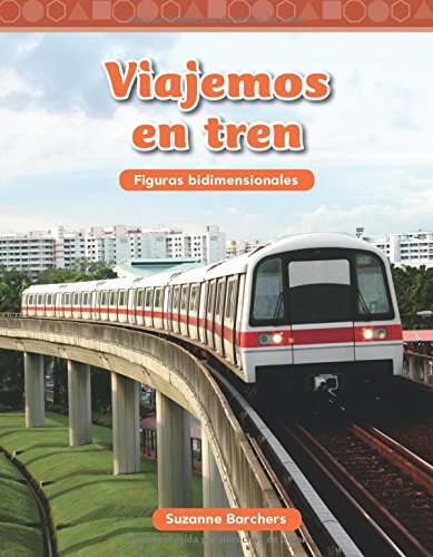 Viajemos En Tren (Traveling on a Train) (Spanish Version) (Nivel 2 (Level 2)) (Mathematics Readers Level 2) por Suzanne Barchers