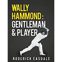 Wally Hammond: Gentleman & Player (English Edition)