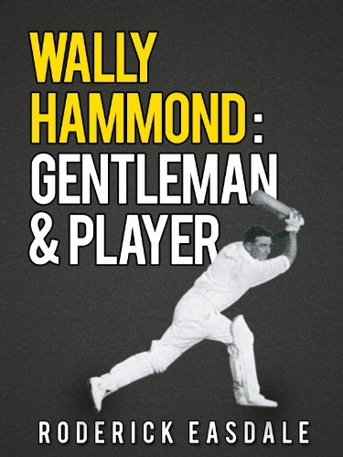 Wally Hammond: Gentleman & Player di Roderick Easdale