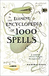 The Element Encyclopedia of 1000 Spells: A Concise Reference Book for the Magical Arts by Judika Illes (2009-02-05)