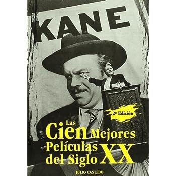 Las Cien Mejores Peliculas Del Siglo Xx/ the Best 100 Films of the 21st Century