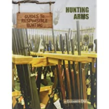 Hunting Arms (Guides to Responsible Hunting)