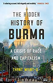 The Hidden History of Burma: A Crisis of Race and Capitalism (English Edition)