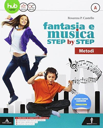 Fantasia e musica step by step. Per la Scuola media. Con 2 DVD-ROM: A-B