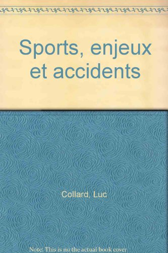 Sports : Enjeux et accidents
