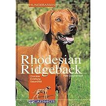Rhodesian Ridgeback: Charakter, Erziehung, Gesundheit (Cadmos Hunderassen)