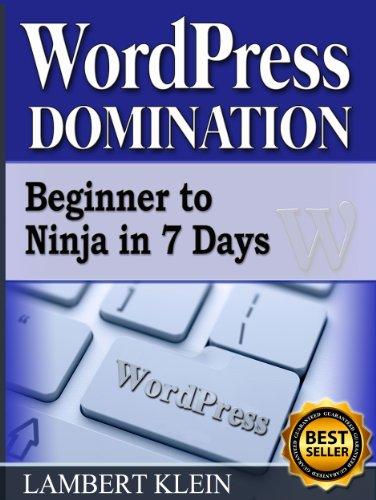 WordPress Domination - Beginner to NINJA in 7 Days - The ...