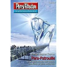 """Perry Rhodan 2805: Para-Patrouille (Heftroman): Perry Rhodan-Zyklus """"Die Jenzeitigen Lande"""" (Perry Rhodan-Die Gröβte Science- Fiction- Serie)"""