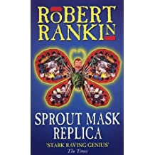 Sprout Mask Replica by Rankin, Robert (December 4, 1997) Paperback