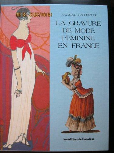 La gravure de mode féminine en France par Raymond Gaudriault