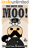 Your Country Needs MOO!: A coolection of World of Cow cartoons by StiK
