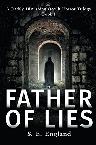 Father of Lies (A Darkly Disturbing Occult Horror Trilogy)