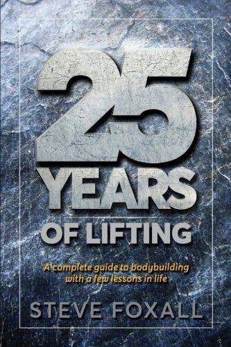 25 Years of Lifting por Steve Foxall