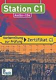Station C1 - 5 Audio-CDs: Vorbereitung zur Prüfung Zertifikat C1 (Station C1 / Vorbereitung zur Prüfung Zertifikat C1)