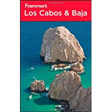 Frommer's Los Cabos and Baja (Frommer's Los Cabos & Baja)
