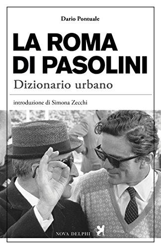 La Roma di Pasolini. Dizionario urbano